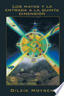 Libro de Los Mayas Y La Entrada A La Quinta Dimensión