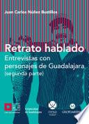 Libro de Retrato Hablado Entrevistas Con Personajes De Guadalajara (segunda Parte)