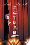 Libro de El Actor Y El Arte De Actuar