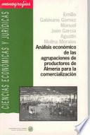 Libro de Análisis Económico De Las Agrupaciones De Productores De Almería Para La Comercialización