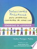 Libro de Soluciones Practicas Para Problemas Corrientes De Ninos Con Sindrome De Asperger
