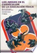 Libro de Los Juegos En El CurrÍculum De La E.f.