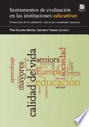 Libro de Instrumentos De Evaluación En Las Instituciones Educativas. Promoción De La Calidad De Vida En Los Estudiantes Mayores