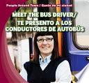 Libro de Meet The Bus Driver /te Presento A Los Conductores De Autobús