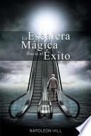 Libro de La Escalera Magica Hacia El Exito