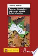 Libro de Tiempos De Pruebas: Los Usos Y Abusos De La Evaluación