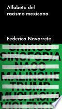 Libro de Alfabeto Del Racismo Mexicano