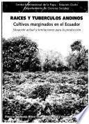 Libro de Raíces Y Tubérculos Andinos Cultivos Marginados En El Ecuador