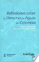 Libro de Reflexiones Sobre El Derecho De Aguas En Colombia