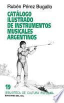 Libro de Catálogo Ilustrado De Instrumentos Musicales Argentinos