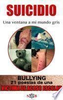 Libro de Bullying 21 Poesias De Una Victima De Acoso Escolar