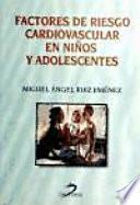 Libro de Factores De Riesgo Cardiovascular En Niños Y Adolescentes