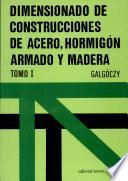 Libro de Dimensionado De Construcciones De Acero, Hormigón Armado Y Madera