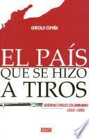 Libro de El País Que Se Hizo A Tiros