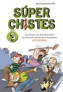Libro de Los Chistes Más Divertidos Sobre Los Seres Más Pelmas De La Humanidad: ¡los Mayores! (súperchistes 3)