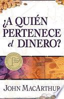 Libro de A Quien Pertenece El Dinero? / Whose Money Is It Anyway?