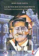 Libro de La Autocracia Fujimorista