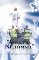 Libro de Impotencia, Rabia, Dolor Y Lagrimas De Una Inmigrante