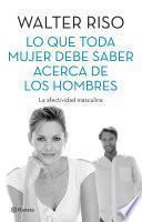 Libro de Lo Que Toda Mujer Debe Saber Acerca De Los Hombres