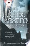 Libro de La Cuba De Castro Y Después…