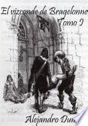 Libro de El Vizconde De Bragelonne, Tomo I