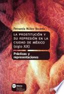Libro de La Prostitución Y Su Represión En La Ciudad De México, Siglo Xix