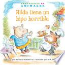 Libro de Hilda Tiene Un Hipo Horrible (hanna Hippo S Horrible Hiccups): La Letra H (letter H)