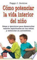 Libro de Cómo Potenciar La Vida Interior Del Niño