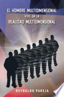 Libro de El Hombre Multidimensional Vive En La Realidad Multidimensional