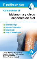 Libro de Comprender El Melanoma Y Otros Cánceres De Piel