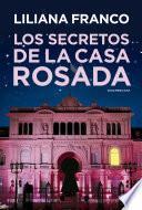 Libro de Los Secretos De La Casa Rosada