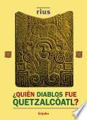 Libro de ¿quién Diablos Fue Quetzalcóatl?