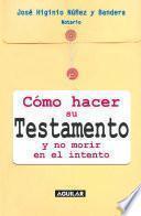 Libro de Cómo Hacer Su Testamento Y No Morir En El Intento