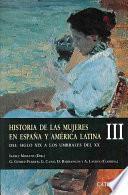 Libro de Historia De Las Mujeres En Espana Y America Latina/ History Of Women In Spain And Latin America