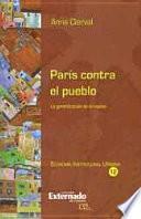 Libro de París Contra El Pueblo. La Gentrificación De La Capital