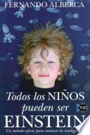 Libro de Todos Los Niños Pueden Ser Einstein