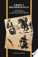 Libro de Crisis Y Reemergencia: El Siglo Xix En La Ficcion Contemporanea De Argentina, Chile Y Uruguay (1980 2001)