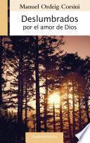 Libro de Deslumbrados Por El Amor De Dios