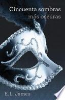 Libro de Cincuenta Sombras Más Oscuras (versión Mexicana) (cincuenta Sombras 2)