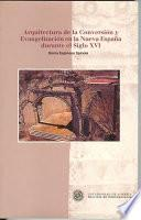 Libro de Arquitectura De La Conversión Y Evangelización En La Nueva España Durante El Siglo Xvi