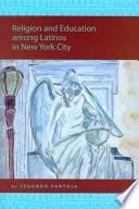 Libro de Religion And Education Among Latinos In New York City