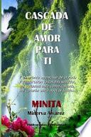 Libro de Cascada De Amor Para Ti/ Waterfall Of Love For You