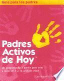 Libro de Padres Activos De Hoy Parent S Guide