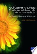 Libro de Guía Para Padres: Problemas Del Desarrollo Y Del Comportamiento