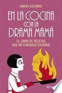 Libro de En La Cocina Con La Drama Mamá