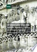 Libro de El Emperador Y Los Ríos. Religión, Ingeniería Y Política En El Imperio Romano