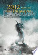 Libro de 2012 Año Del Gran Dragon De Agua