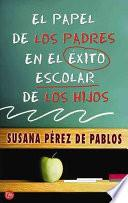 Libro de El Papel De Los Padres En El éxito Escolar De Los Hijos