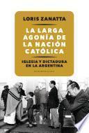 Libro de La Larga Agonía De La Nación Católica