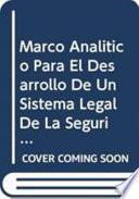 Libro de Marco Analítico Para El Desarrollo De Un Sistema Legal De La Seguridad De La Biotecnología Moderna (bioseguridad)